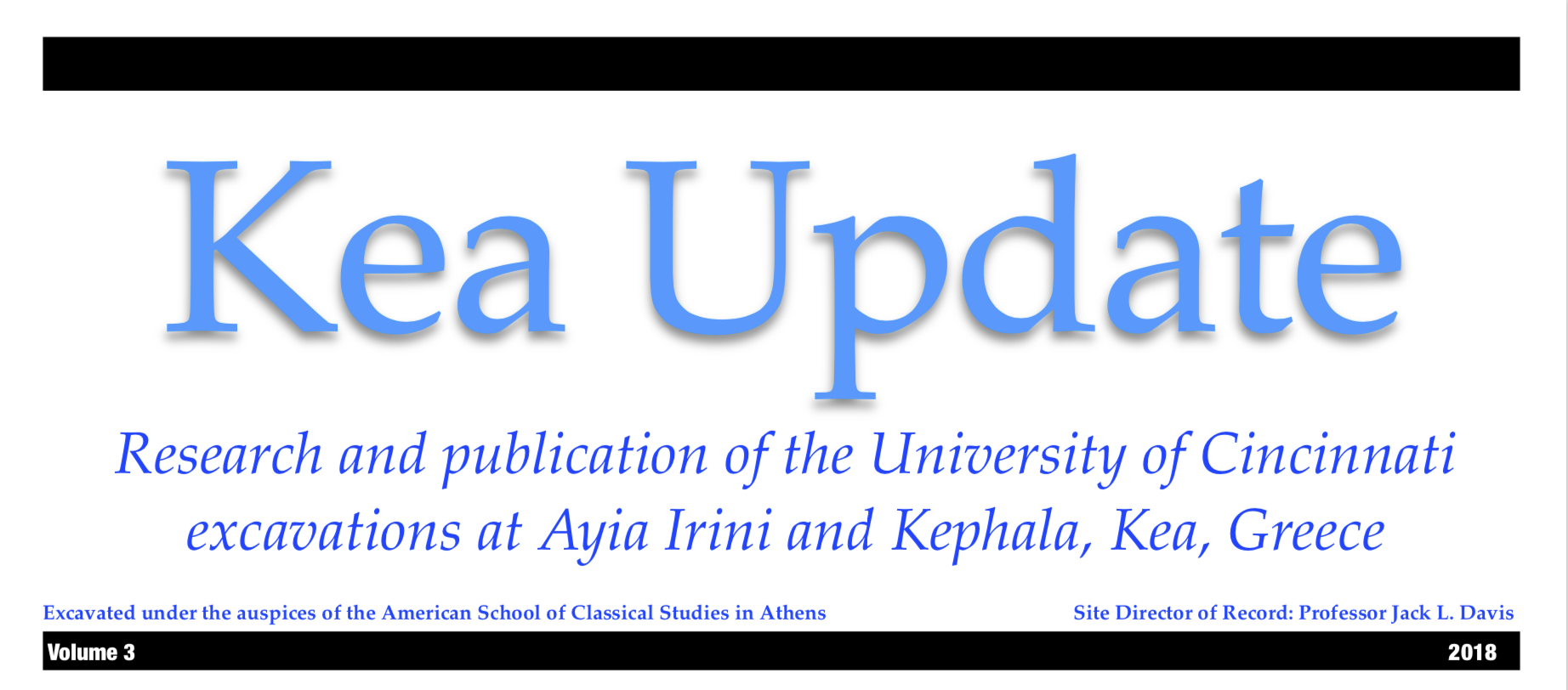 kea update newsletter title Research and publication of the University of Cincinnati excavations at Ayia Irini and Kephala, Kea, Greece